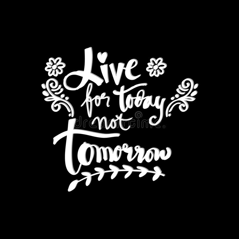 live-today-not-tomorrow-inspirational-quote-92042991