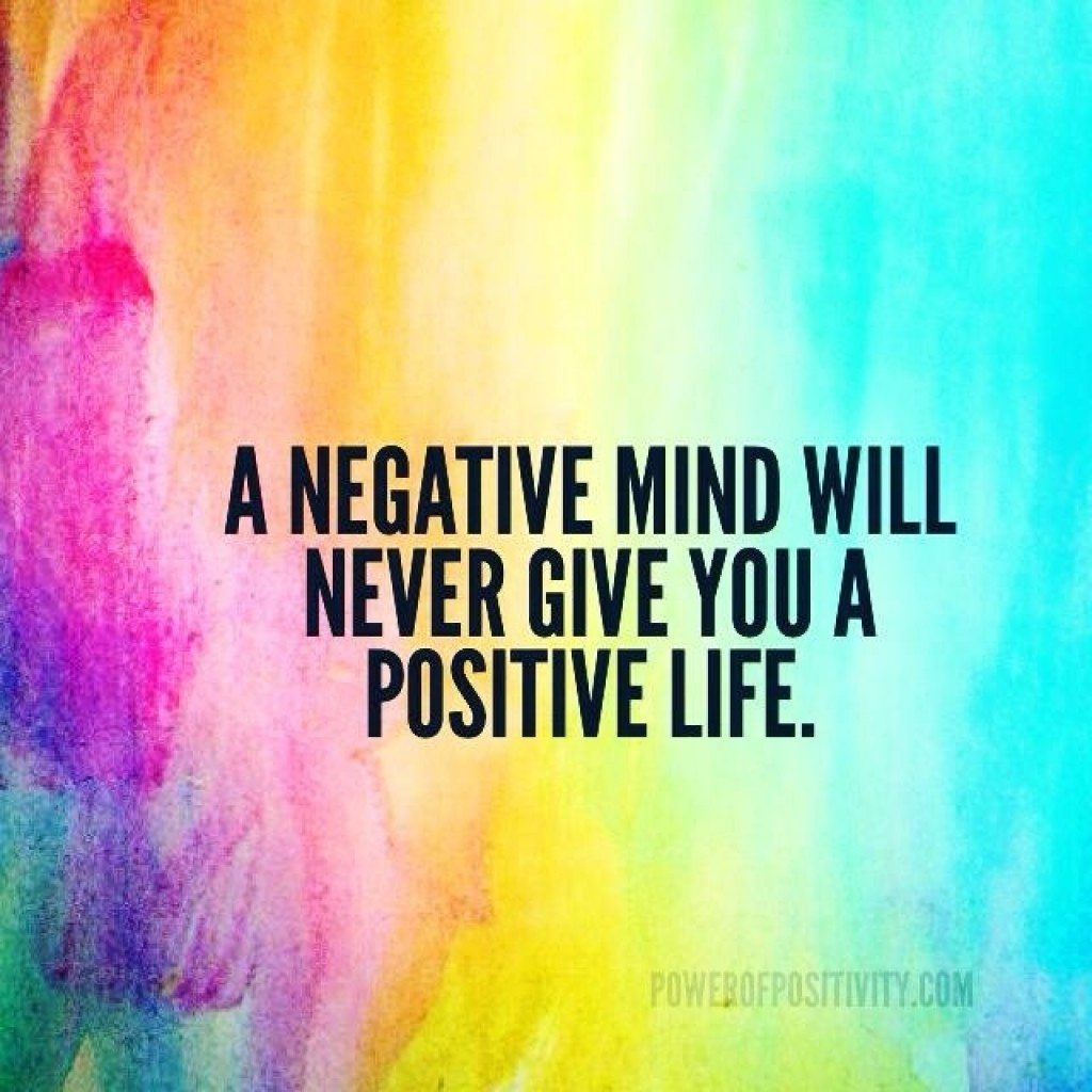 inspirational-quote-negative-mind-positive-life-1024×1024